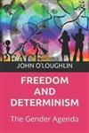 Freedom and Determinism: The Gender Agenda