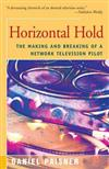 Horizontal Hold: The Making and Breaking of a Network Television Pilot