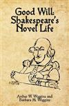 Good Will: Shakespeare's Novel Life