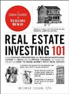 Real Estate Investing 101: From Finding Properties and Securing Mortgage Terms to REITs and Flipping Houses, an Essential Primer on How to Make Money with Real Estate