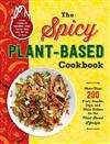The Spicy Plant-Based Cookbook: More Than 200 Fiery Snacks, Dips, and Main Dishes for the Plant-Based Lifestyle
