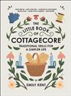 The Little Book of Cottagecore: Traditional Skills for a Simpler Life