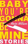 Baby, You're Gonna Be Mine: Short Stories
