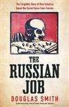 The Russian Job: The Forgotten Story of How America Saved Russia from Famine