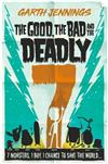 The Good, the Bad and the Deadly 7