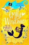 Emily Windsnap and the Pirate Prince: Book 8