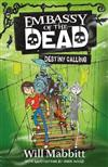 Embassy of the Dead: Destiny Calling: Book 3