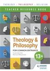 Theology and Philosophy for Common Entrance 13+ Teacher Resource Book