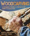 Woodcarving: A Beginner-Friendly, Step-By-Step Guide to Sculpting Wood