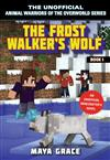 The Frost Walker's Wolf: An Unofficial Minecrafter's Novel
