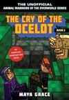 The Cry of the Ocelot: An Unofficial Minecrafters Novel, Book 2