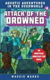 Attack of the Drowned: An Unofficial Minecrafters Novel