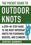 Pocket Guide to Outdoor Knots: A Step-By-Step Guide to the Most Important Knots for Fishermen, Boaters, and Climbers