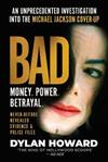 Bad: An Unprecedented Investigation into the Michael Jackson Cover Up