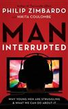 Man, Interrupted: Why Young Men are Struggling & What We Can Do About it, Reference Guide on PDF, Library Edition