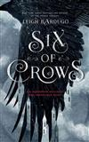 Six of Crows: Six Dangerous Outcasts, One Impossible Heist