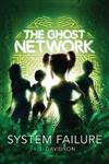 The Ghost Network (book 3): System Failure