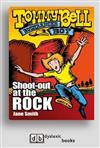 Tommy Bell Bushranger Boy: Shoot Out at the Rock