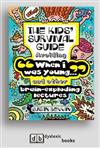 The Kid's Survival Guide: 'When I was young' and other brain-exploding lectures!