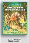 Showtym Adventures #4 Chessy, the Welsh Pony