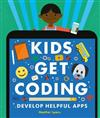 Kids Get Coding: Develop Helpful Apps