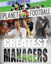 Planet Football: Greatest Managers