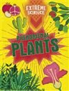 Extreme Science: Phenomenal Plants