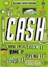 Cash: How to Earn It, Save It, Spend It, Grow It, Give It