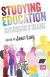 Studying Education: An introduction to the study and exploration of education