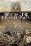 Directing the Tunnellers' War: The Tunnelling Memoirs of Captain H Dixon MC RE
