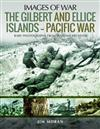 The Gilbert and Ellis Islands - Pacific War: Rare Photographs from Wartime Archives