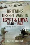 Britain's Desert War in Egypt and Libya 1940-1942: The End of the Beginning'