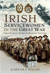 Irish Servicewomen in the Great War: From Western Front to the Roaring Twenties