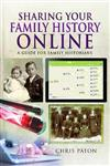 Sharing Your Family History Online: A Guide for Family Historians