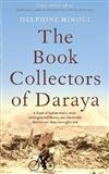 The Book Collectors: A Band of Syrian Rebels, Their Underground Library, and the Stories that Carried Them Through a War