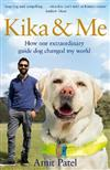Kika & Me: How one extraordinary guide dog changed my world