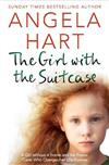 The Girl with the Suitcase: A Girl Without a Home and the Foster Carer Who Changes her Life Forever