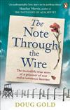 The Note Through The Wire: The unforgettable true love story of a WW2 prisoner of war and a resistance heroine