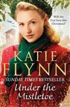 Under the Mistletoe: The unforgettable and heartwarming Sunday Times bestselling Christmas saga