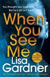 When You See Me: the top 10 bestselling thriller