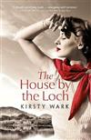 The House by the Loch: 'a deeply satisfying work of pure imagination' - Damian Barr