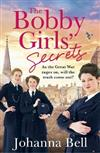 The Bobby Girls' Secrets: Book Two in the gritty, uplifting WW1 series about the first ever female police officers