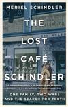 The Lost Cafe Schindler: One family, two wars and the search for truth