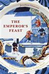 The Emperor's Feast: 'A tasty portrait of a nation' -Sunday Telegraph
