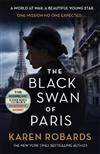 The Black Swan of Paris: The heart-breaking, gripping historical thriller for fans of Heather Morris