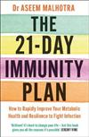 The 21-Day Immunity Plan: The Sunday Times bestseller - 'A perfect way to take the first step to transforming your life' - From the Foreword by Tom Watson