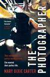 The Photographer: an addictive and gripping new psychological thriller that you won't want to put down for 2021