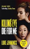 Killing Eve: Die For Me: The basis for the BAFTA-winning Killing Eve TV series