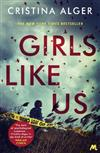 Girls Like Us: Sunday Times Crime Book of the Month and New York Times bestseller