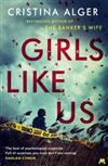 Girls Like Us: The amazing new thriller from the author of The Banker's Wife